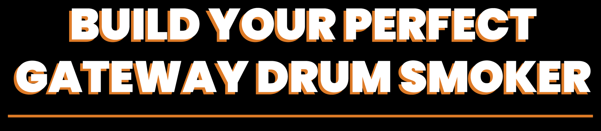 Build Your Perfect Gateway Drum Smoker