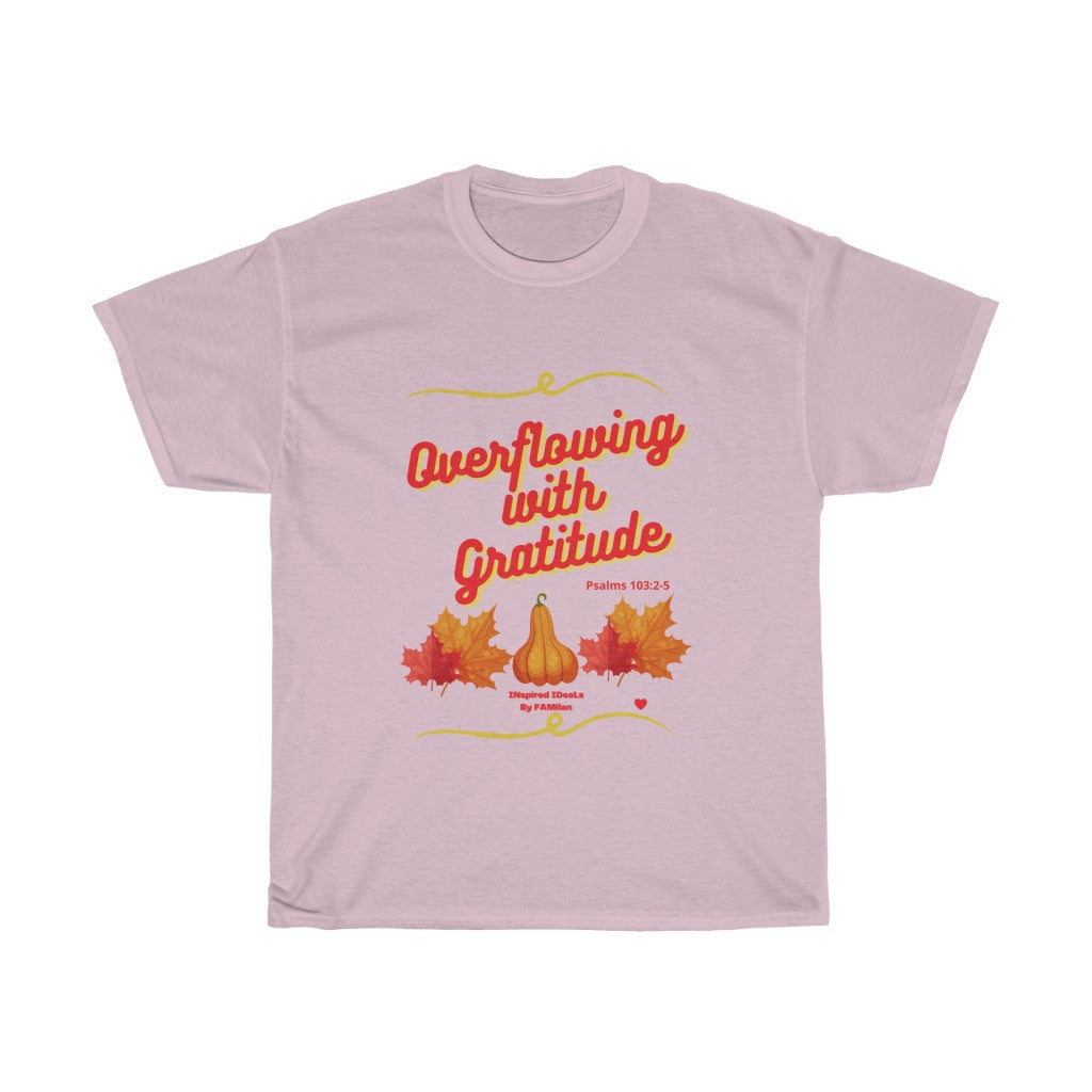 Overflowing with Gratitude INspired TEE