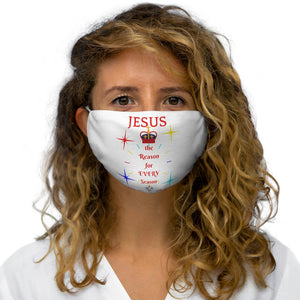JESUS Reason 4 EVERY Season INspired Face Mask