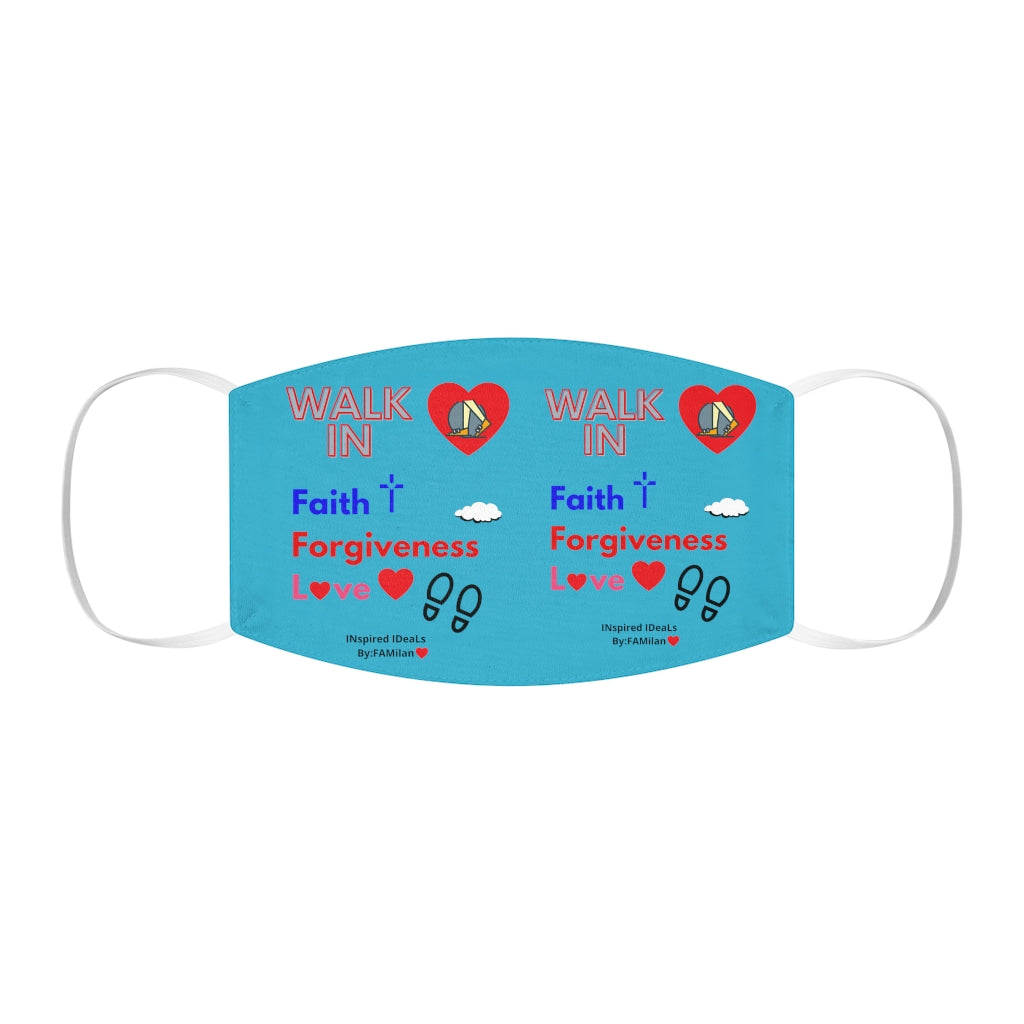 WALK IN Faith, Forgiveness & Love Mask