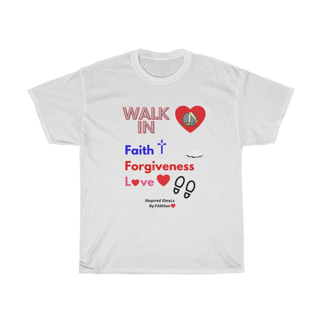 WALK IN Faith INspired Single sided TEE