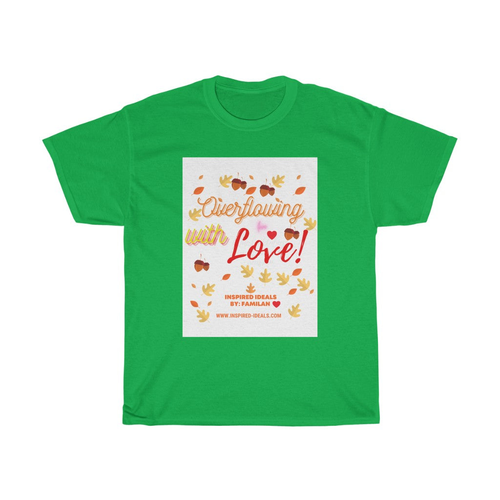 Overflowing with LOVE INspired TEE