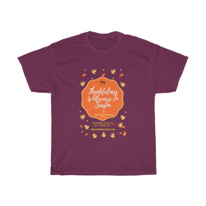 Thankfulness is ALWAYS in Season INspired TEE
