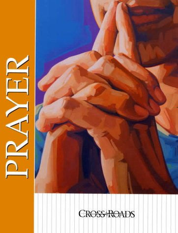 Prayer: Crossroad Series (Crossroads (Harcourt))