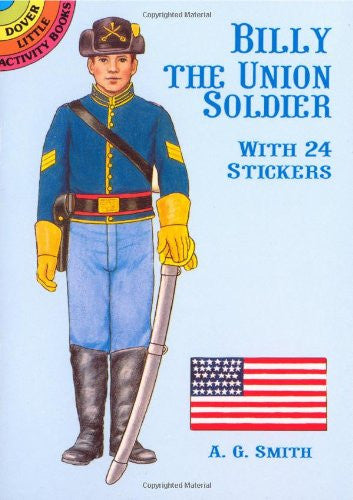 Billy the Union Soldier: With 24 Stickers (Dover Little Activity Books Paper Dolls)