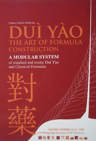 Dui Yao: The Art of Formula Construction (Includes Online Database)