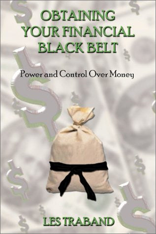 Obtaining Your Financial Black Belt: Power and Control Over Your Money