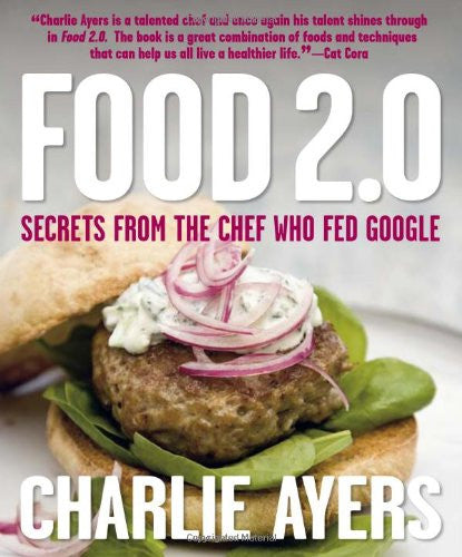 Food 2.0: Secrets from the Chef Who Fed Google