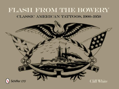 Flash from the Bowery: Classic American Tattoos, 1900-1950