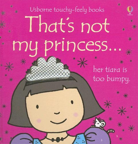 That's Not My Princess (Usborne Touchy Feely)