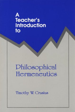 A Teacher's Introduction to Philosophical Hermeneutics (NCTE Teacher's Introduction Series)