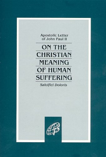 On The Christian Meaning Of Human Suffering