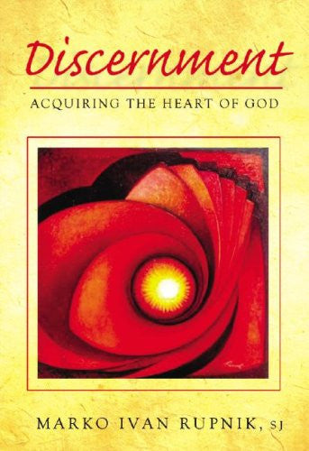 Discernment: Acquiring the Heart of God