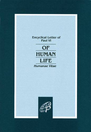 Of Human Life-Humanae Vitae (Encyclical Letter of Paul VI)