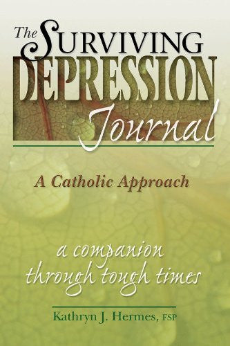 Surviving Depression Journal: A Catholic Approach