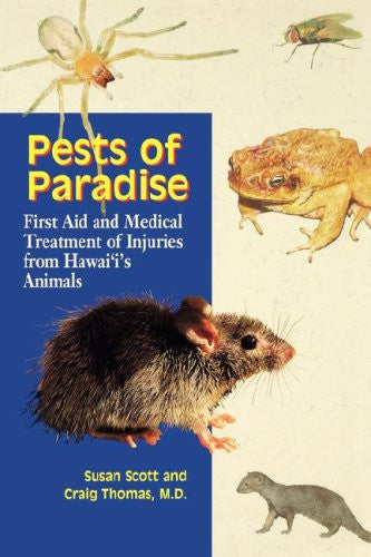 Pests of Paradise: First Aid and Medical Treatment of Injuries from Hawaii's Animals (Latitude 20 Books)
