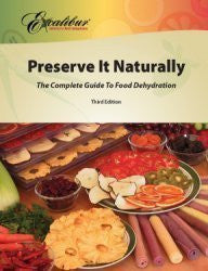 PIN, Preserve It Naturally: A Complete Guide to Food Dehydration