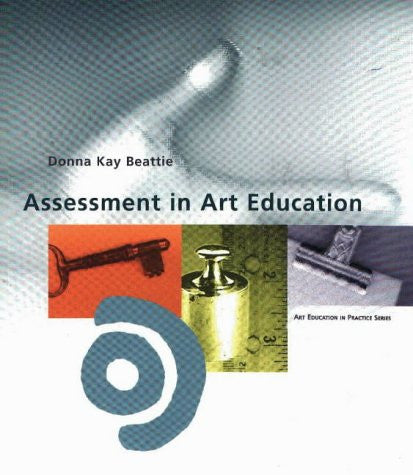 Assessment in Art Education (Art Education in Practice)