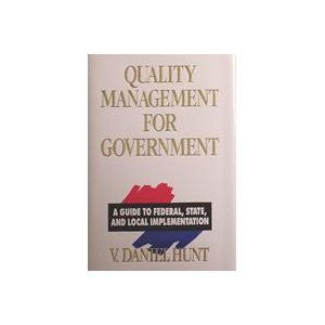 Quality Management for Government: A Guide to Federal, State, and Local Implementation