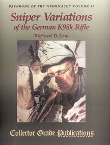 Backbone of the Wehrmacht, Vol. II: Sniper Variations of the German K98k Rifle