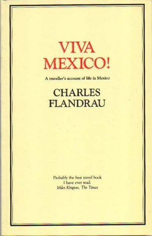 Viva Mexico!: A Traveller's Account of Life in Mexico