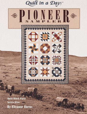 Quilt in a Day; Pioneer Sampler  (Quilt Block Party - Series Five)