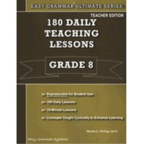 180 Daily Teaching Lessons (Easy Grammar Ultimate Series:, Grade 8 Teacher EDition)