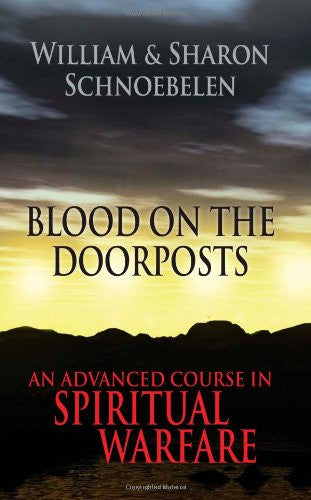 Blood on the Doorposts: An Advanced Course in Spiritual Warfare
