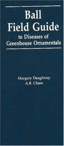 Ball Field Guide to Diseases of Greenhouse Ornamentals