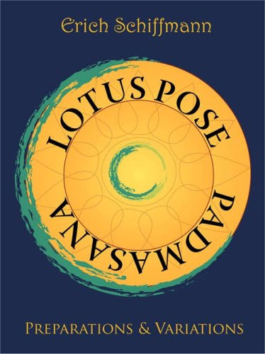 Lotus Pose: Preparations and Variations with Erich Schiffmann (2006)