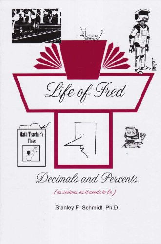 Life of Fred - Decimals and Percents (hardcover)
