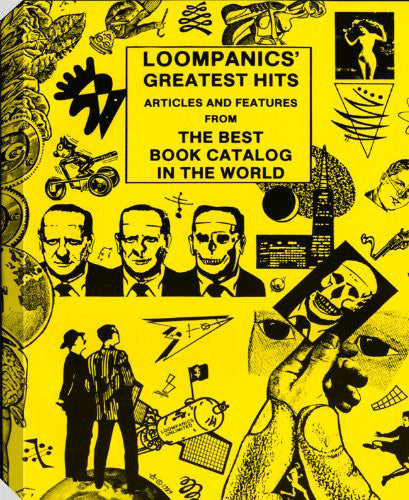Loompanics Greatest Hits: Articles and Features from the Best Book Catalog in the World