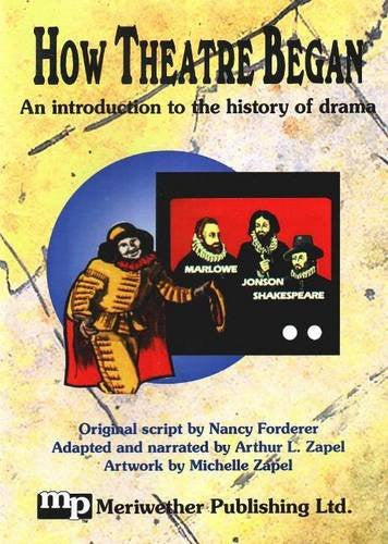 How Theatre Began: An Introduction to the History of Drama