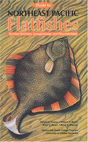 Guide to Northeast Pacific Flatfishes: Families Bothidae, Cynoglossidae, and Pleuronectidae (Marine Advisory Bulletin ; No 47)