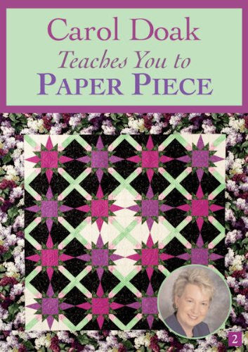 Carol Doak Teaches You to Paper Piece, No. 2 (At Home with the Experts)