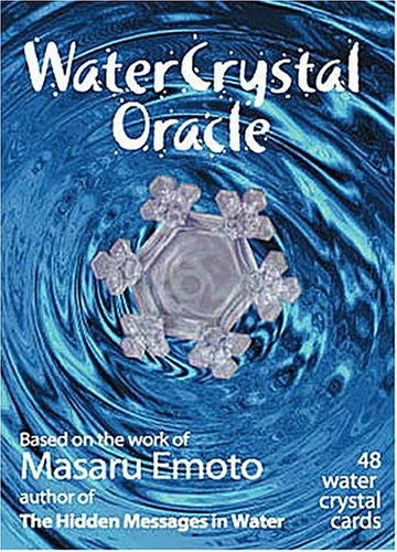 Water Crystal Oracle: Based on the Work of Masaru Emoto