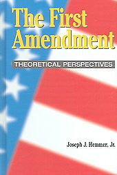 The First Amendment: Theoretical Perspectives (The Hampton Press Communication Series. Communication and Law)