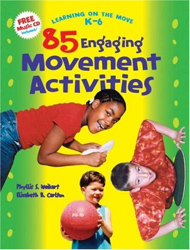 85 Engaging Movement Activities, Learning on the Move, K-6 Series