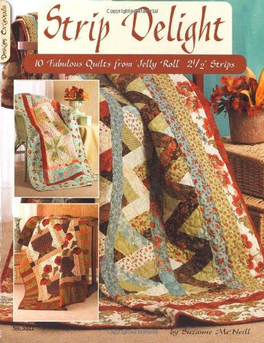 Strip Delight Fabulous Quilts from Jelly Roll 2 1/2 Strips