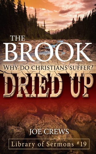 The Brook Dried Up: Why Do Christians Suffer? (Library of Sermons)