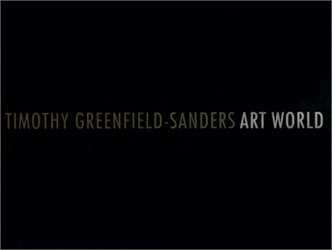 Timothy Greenfield-Sanders Art World