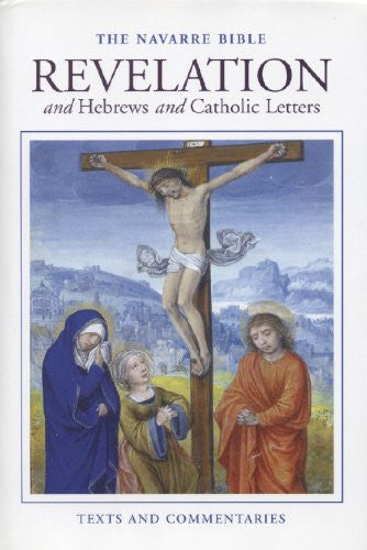 Navarre Bible: Revelation and Hebrews and Catholic Letters