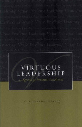 Virtuous Leadership: <i>An Agenda for Personal Excellence</i>