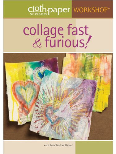 Collage Fast & Furious (Cloth Paper Scissors Workshop)