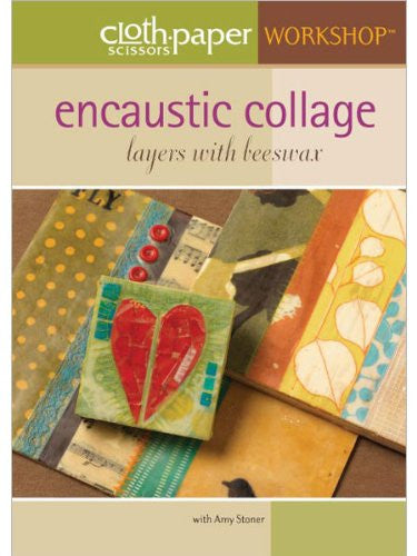 Encaustic Collage: Layers with Beeswax (Cloth Paper Scissors Workshop)