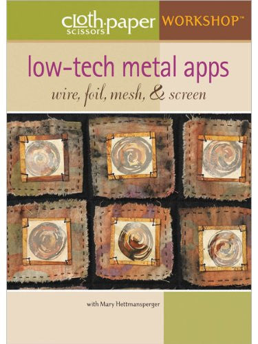 Low-Tech Metal Apps Wire Foil Mesh & Screen (Cloth Paper Scissors Workshop)