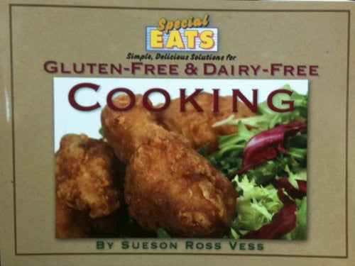 Special Eats Simple, Delicious Solutions for Gluten-Free & Dairy-Free Cooking
