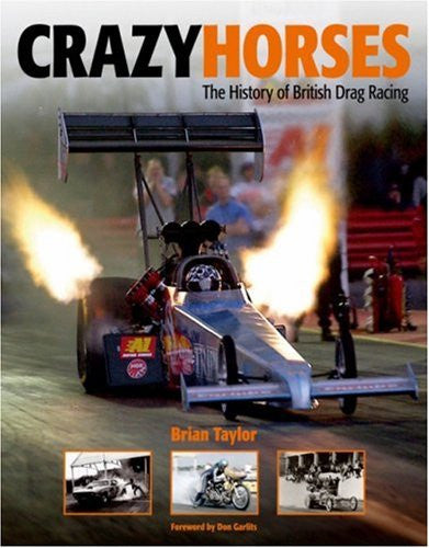 Crazy Horses: The History of British Drag Racing