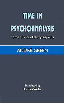Time in Psychoanalysis: Some Contradictory Aspects