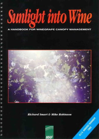 Sunlight Into Wine; A Handbook for Wine Grape Canopy Arrangement.